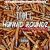 "Audio: Tom. G ""Hunnid Roundz"""