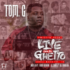 "Mixtape: Tom.G ""Live From Da Ghetto"""