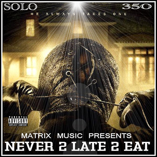 Solo -NEVER-2-LATE-2-EAT